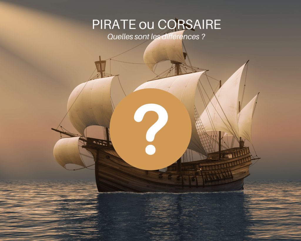 Pirate ou Corsaire